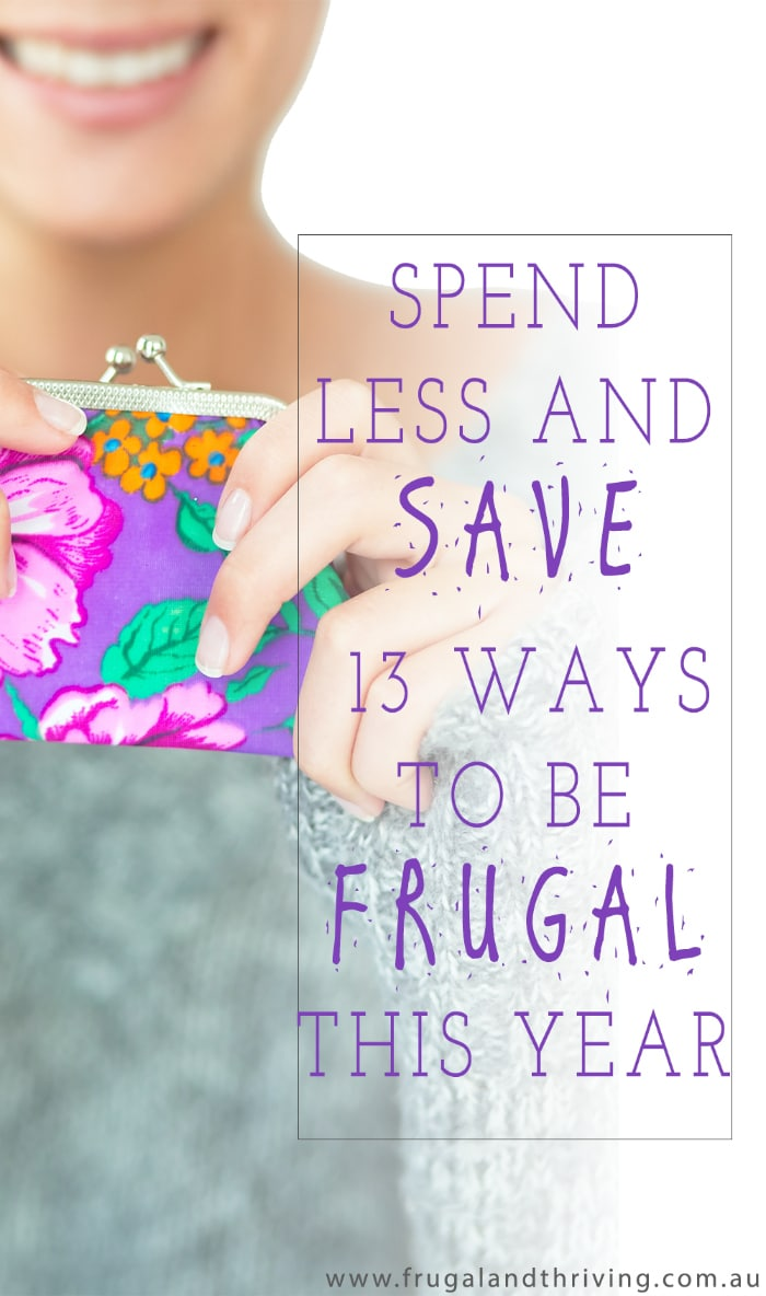 spend less and save more frugal goals